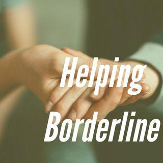 Helping Borderline (2016 rerun)
