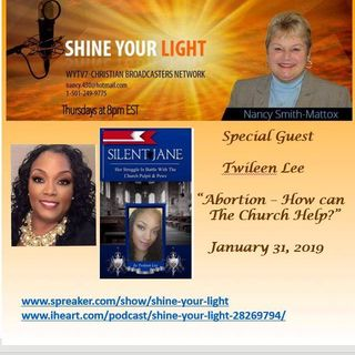 Shine Your Light #95 #PODCAST What Must The Church Do About Abortion