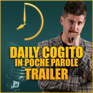 TRAILER - Daily Cogito, in poche parole (non mie)
