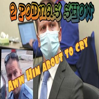 2 Podnas Show Ep. 4 Guilty Guilty Guilty but was it justice and much more