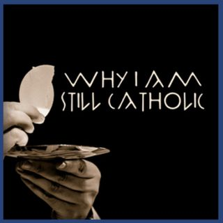 Why I Am Still Catholic w/ Ronda Chervin