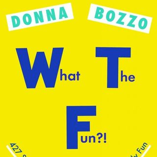 Donna Bozzo What The Fun