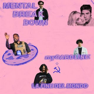 MENTAL BREAKDOWN // La fine del mondo