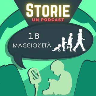 Storie - Episodio 18 - Maggior'età