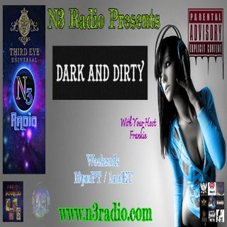 N3 Radio Presents Dark N Dirty
