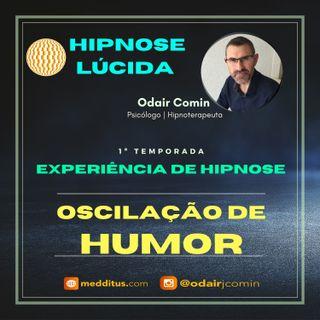 #08 | Experiência de Hipnose para Equilibrar a Oscilação de Humor | Odair Comin