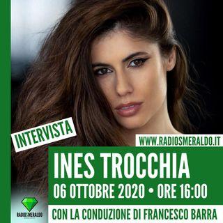 Ines Trocchia | Intervista