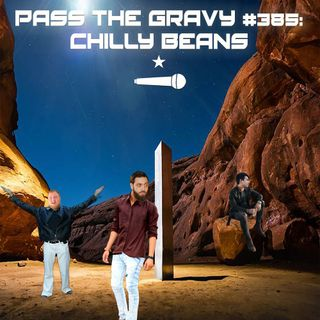 Pass The Gravy #385: Chilly Beans
