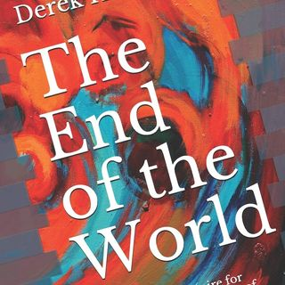 The End of the World with Derek Hunter