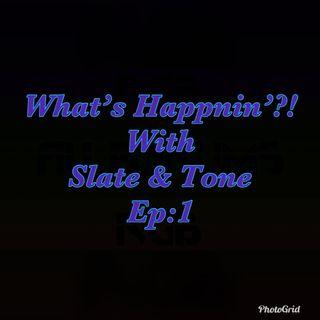 What's Happnin'?! with Slate & Tone
