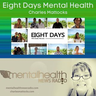 Eight Days Mental Health with Charles Mattocks