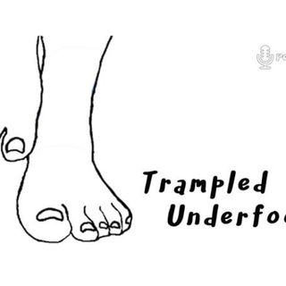 Trampled Underfoot - 001 - The Beatles, Woodstock and Idiocracy