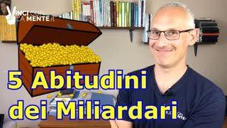 5 abitudini dei miliardari - Libertà finanziaria