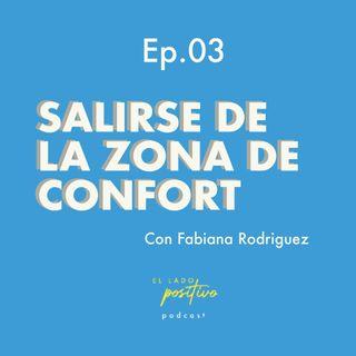 Ep. 03 - Salir de la zona de confort con Fabiana Rodriguez
