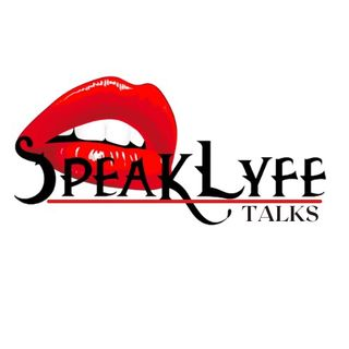 Episode 2 - SpeakLyfe Talks Podcast