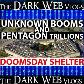 PENTAGON'S DOOMSDAY SHELTER explains MISSING TRILLIONS and UNEXPLAINABLE BOOMS