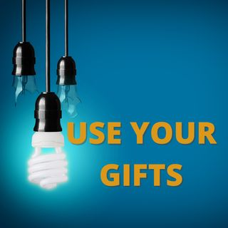 Use Your Gifts