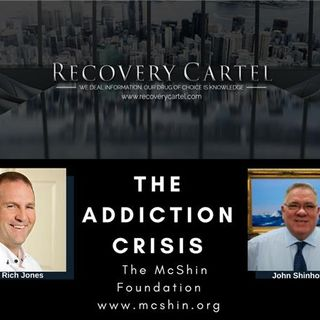 The Addiction Crisis with John Shinholser of The McShin Foundation