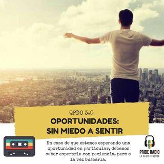 Oportunidades: Sin miedo a sentir.