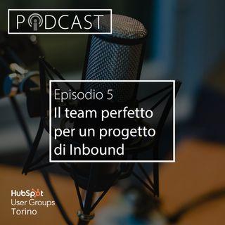 Pillole di Inbound #6 - Il team perfetto per un progetto di Inbound
