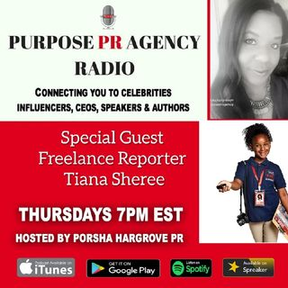 Purpose PR Agency Radio S2 E24 with  8 yr old  Time Magazine Freelance Reporter Tiana Sheree