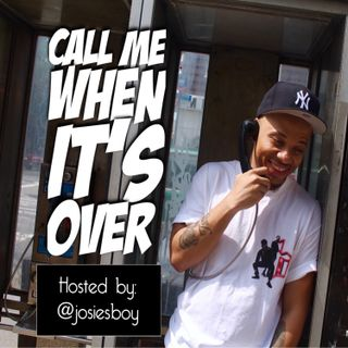 Call Me When It's Over-Episode 152 | Hustler's Ambition