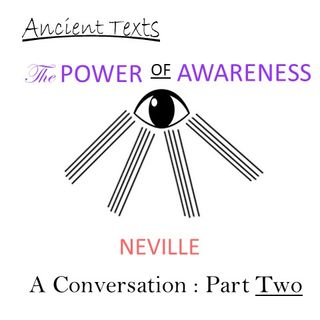 Neville Goddard - The Power of Awareness - A Conversation - Part 2