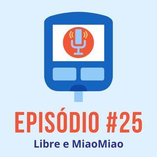 #T01E25 - Libre, MiaoMiao e Sensores