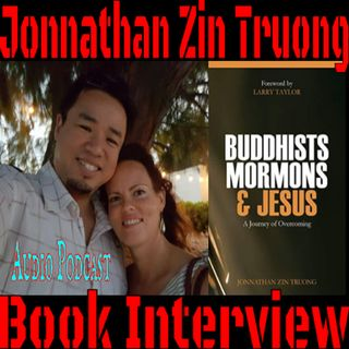 Buddhists, Mormons, and Jesus | Jonnathan Zin Truong Book Interview