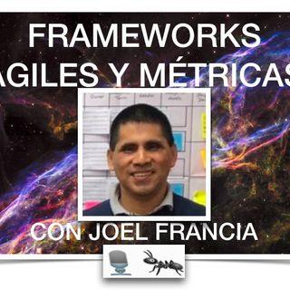 EP17 — Frameworks Ágiles y Métricas con Joel Francia