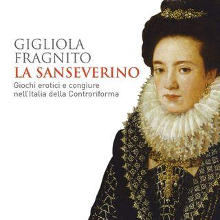 """Gigliola Fragnito """"La Sanseverino"""""""