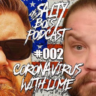 Salty Bois Podcast #002: Coronavirus With Lime