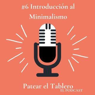 #6 Introducción al Minimalismo