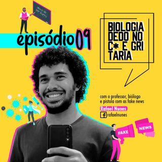 09 - Biologia, dedo no c* e gritaria - Rafael Nunes
