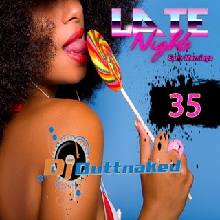 Late Nights Early Mornings Episode 035