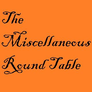 The Miscellaneous Round Table
