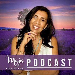 Episode 5 - Mujer Esencial Podcast - Medicia China Tradicional con Gladys Lucero