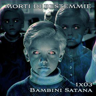 MDB 1x03: Bambini Satana