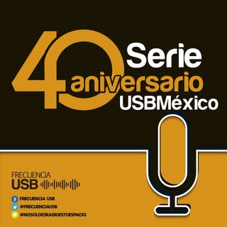 40 Aniversario USB México