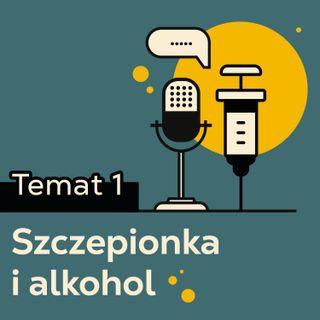 #1 Szczepionka i alkohol