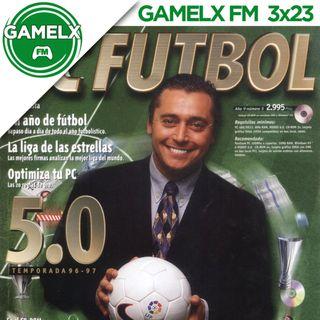 GAMELX FM 3x23 - PC Fútbol