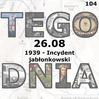 Tego dnia: 26 sierpnia (Incydent jablonkowski)