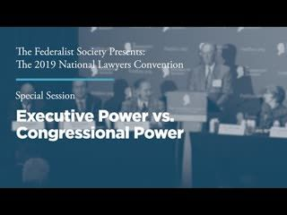 Special Session: Executive Power vs. Congressional Power