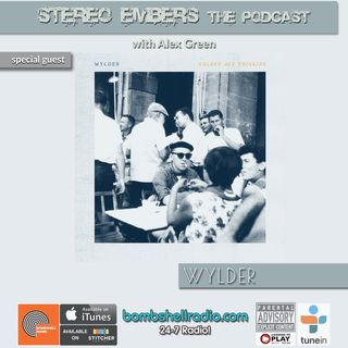 Stereo Embers The Podcast: Will McCarry (Wylder)
