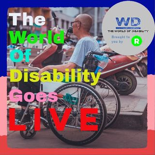 The World Of Disability Goes Live - 21st July 2020