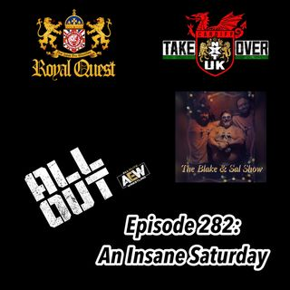 B&S Episode 282: An Insane Saturday