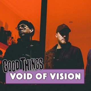 VOID OF VISION Hysterically Good Things