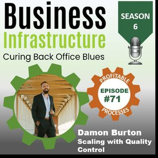 71: Damon Burton s Scaling with Quality Control Process