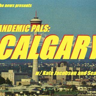 Pandemic Pals: Calgary (w/ Kate Jacobson + Sean Willett)