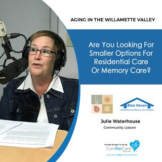 6/19/18: Julie Waterhouse with Four Seasons & Blue Haven | Are You Looking For Smaller Options For Residential or Memory Care?
